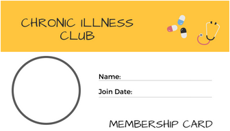 Chronic Illness Club Membership Card.  Blank, Room for name and date issued. also space for photo. upper right corner has cartoon pills and stethescope.